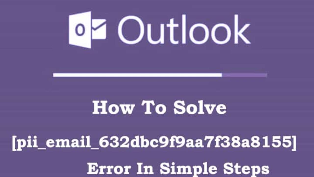 [pii_email_b47d29538f12c20da426] Error Solution 2020